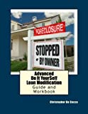 Advanced Do It Yourself Loan Modification Guide and Workbook