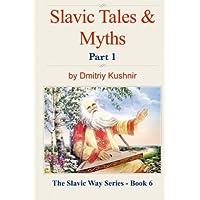 Slavic Tales & Myths: Part 1: 6