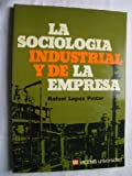 img - for La sociologia industrial y de la empresa (Spanish Edition) book / textbook / text book