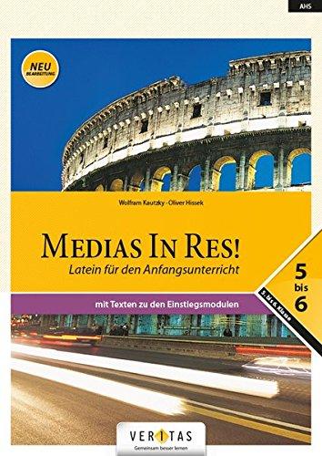 medias-in-res-ahs-5-bis-6-klasse-schlerbuch-mit-texten-zu-den-einstiegsmodulen-fr-das-vierjhrige-latein-neubearbeitung