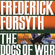 The Dogs of War Audiobook by Frederick Forsyth Narrated by Frederick Davidson