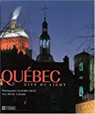 img - for Quebec: City of Lights by Claudel Huot (2004-01-24) book / textbook / text book