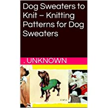 Dog Sweaters to Knit – Knitting Patterns for Dog Sweaters