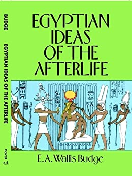 Egyptian Ideas of the Afterlife by [Budge, E. A. Wallis]