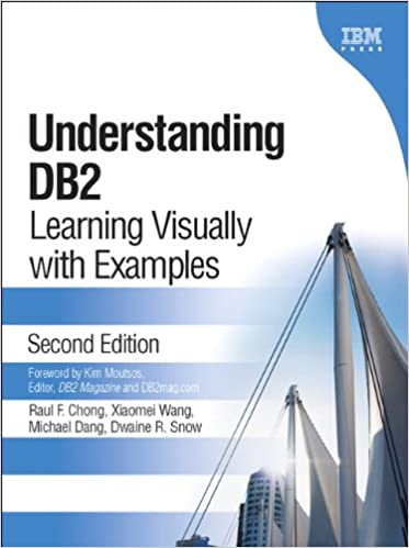 Understanding DB2: Learning Visually with Examples 2, Raul F  Chong