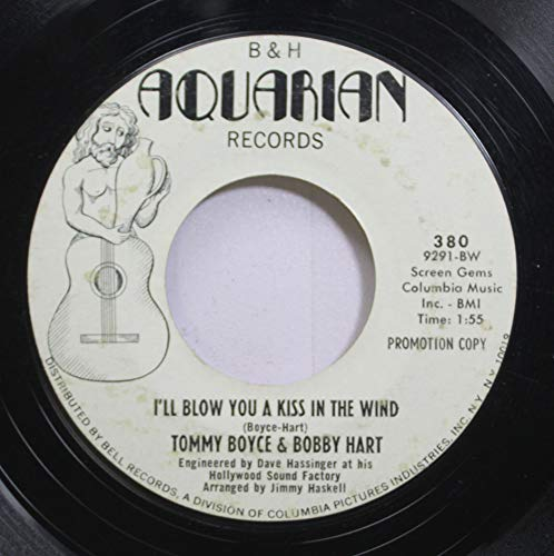 - Tommy Boyce & Bobby Hart 45 RPM Ill Blow You A Kiss In The Wind / Ill Blow You A Kiss In The Wind