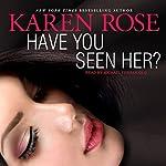 Have You Seen Her? | Karen Rose