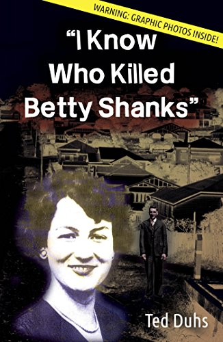 I Know Who Killed Betty Shanks