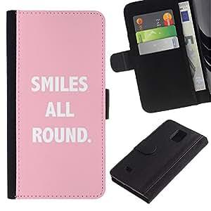 Billetera de Cuero Caso Titular de la tarjeta Carcasa Funda para Samsung Galaxy Note 4 SM-N910 / Smiles All Round Text Quote Pink White / STRONG