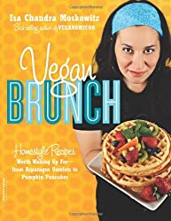 [ Vegan Brunch: Homestyle Recipes Worth Waking Up For-From Asparagus Omelets To Pumpkin Pancakes ] By Moskowitz, Isa Chandra (Author) [ May - 2009 ] [ Paperback ]