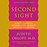 Second Sight: An Intuitive Psychiatrist Tells Her Extraordinary Story and Shows You How To Tap Your Own Inner Wisdom