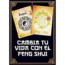 Feng Shui Para El Hogar, Los Negocios y El Amor: ¡Descubre cómo el Feng Shui puede transformar tu vida! (Spanish Edition)