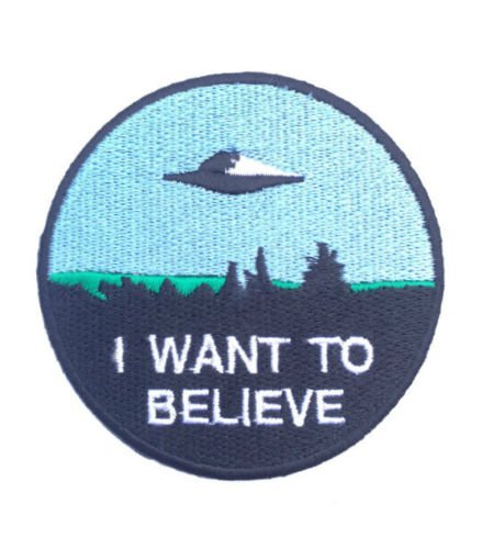 I Want To Believe Patch Embroidered Iron   Sew On Badge X Files Movie Poster Costume Souvenir Applique