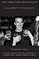 Hilarity Ensues by Tucker Max (6-Nov-2012) Paperback