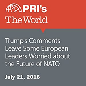 Trump's Comments Leave Some European Leaders Worried about the Future of NATO