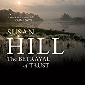 The Betrayal of Trust: Simon Serrailler 6 | Susan Hill
