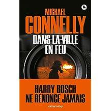 Dans la ville en feu (Harry Bosch t. 19) (French Edition)