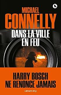 Dans la ville en feu par Connelly