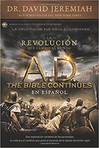 Book A.D. the Bible Continues En Espanol: La Revolucion Que Cambio Al Mundo