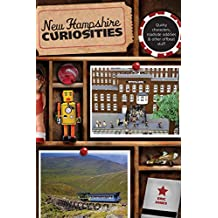 New Hampshire Curiosities: Quirky Characters, Roadside Oddities & Other Offbeat Stuff