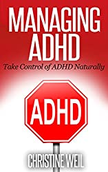 Managing ADHD: Take Control of ADHD Naturally (Natural Health & Natural Cures Series) (English Edition)