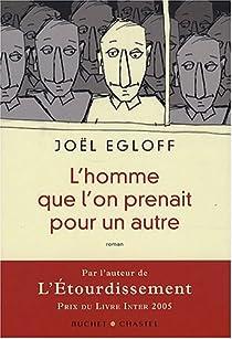 L'homme que l'on prenait pour un autre par Egloff