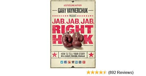 Amazon Jab Jab Jab Right Hook How To Tell Your Story In A
