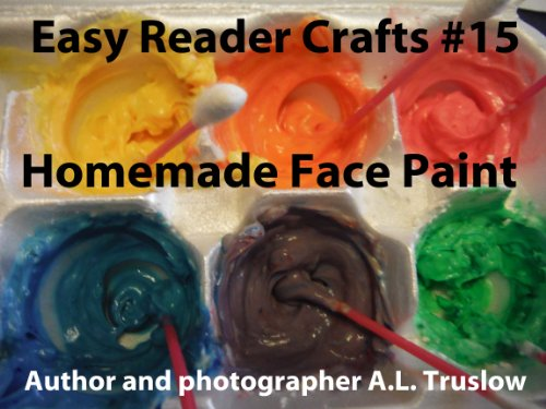 Easy Homemade Halloween Costumes For Children (Homemade Face Paint (Easy Reader Crafts Book 15))