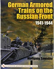 German Armored Trains on the Russian Front: 1941-1944