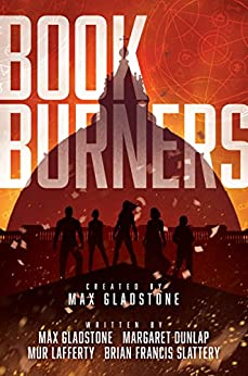 Bookburners: The Complete Season 1 by [Gladstone, Max, Lafferty, Mur, Slattery, Brian Francis, Dunlap, Margaret]
