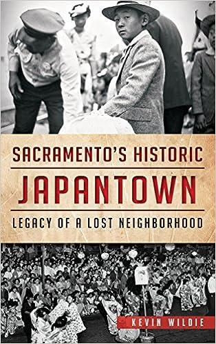 Book Sacramento's Historic Japantown: Legacy of a Lost Neighborhood