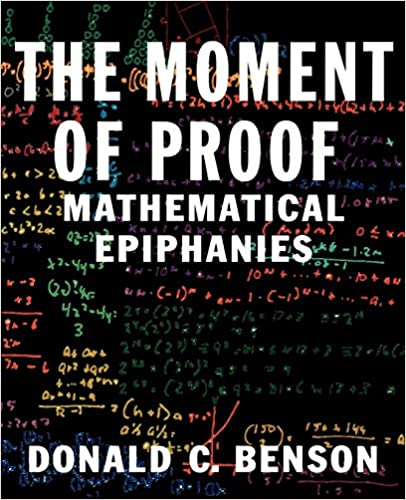 The Moment of Proof: Mathematical Epiphanies: Donald C