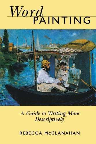 Word Painting: A Guide to Writing More Descriptively by Rebecca McClanahan (2000-08-15)