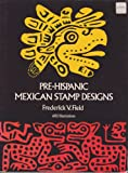 Pre-Hispanic Mexican Stamp Designs, Frederick V. Field, 0486230392