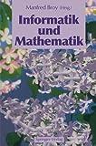 Informatik und Mathematik, , 3642766781