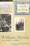 Letters to My Father, William Styron, 0807134007