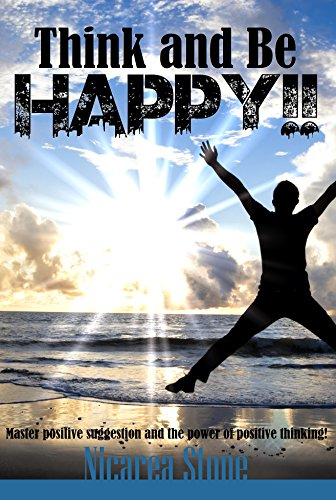 Think & Be Happy (Steps To Be Happy All The Time)