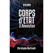 Corps d'État 3: Révolution (French Edition)