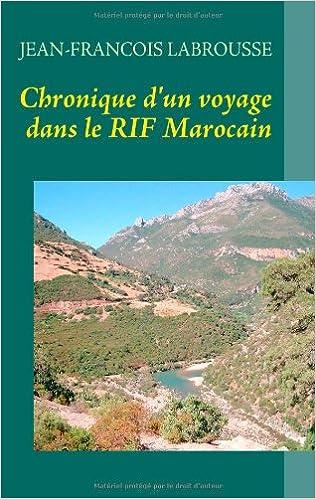 Livre gratuits en ligne Chronique d'un voyage dans le rif marocain pdf ebook