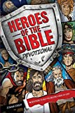 Best Youth Devotionals - Heroes of the Bible Devotional: 90 Devotions to Review