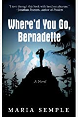 Whered You Go Bernadette (Thorndike Press Large Print Basic) by Maria Semple (2013-04-09) Paperback
