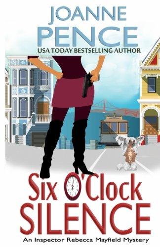 Six O'Clock Silence: An Inspector Rebecca Mayfield Mystery (The Inspector Rebecca Mayfield Mysteries) (Volume 6)