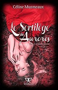 Le Sortilège des Aurores, tome 2 : L'épouse du vent par Céline Musmeaux