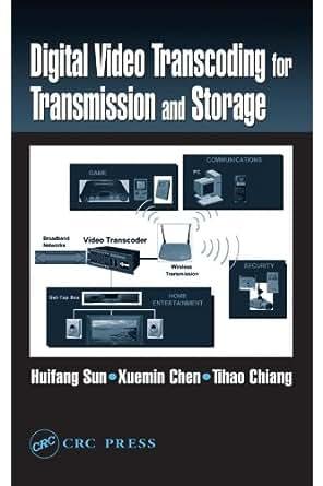 Digital Video Transcoding for Transmission and Storage - Kindle