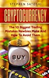 img - for Cryptocurrency: The 10 Biggest Trading Mistakes Newbies Make - And How To Avoid Them book / textbook / text book