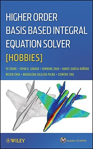 Higher Order Basis Based Integral Equation Solver (HOBBIES) by T. K. Sarkar (2012-06-19)