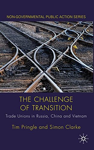 The Challenge of Transition: Trade Unions in Russia, China and Vietnam (Non-Governmental Public Action) by Palgrave Macmillan