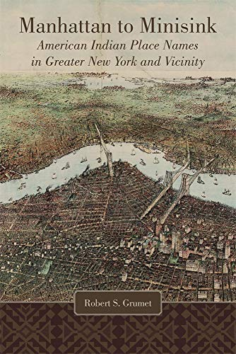 - Manhattan to Minisink: American Indian Place Names of Greater New York and Vicinity