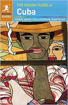 The rough guide to cuba fiona mcauslan 9781848365070 amazon the rough guide to cuba fandeluxe Document