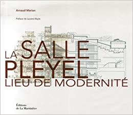 Amazon Fr La Salle Pleyel Lieu De Modernite Edition Bilingue